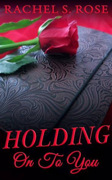 rachel-s-rose-holding-on-to-you