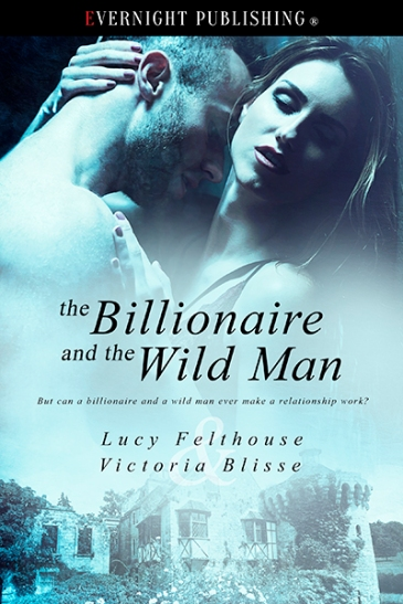 thebillionaireandthewildman-evernightpublishing-oct2016-smallpreview