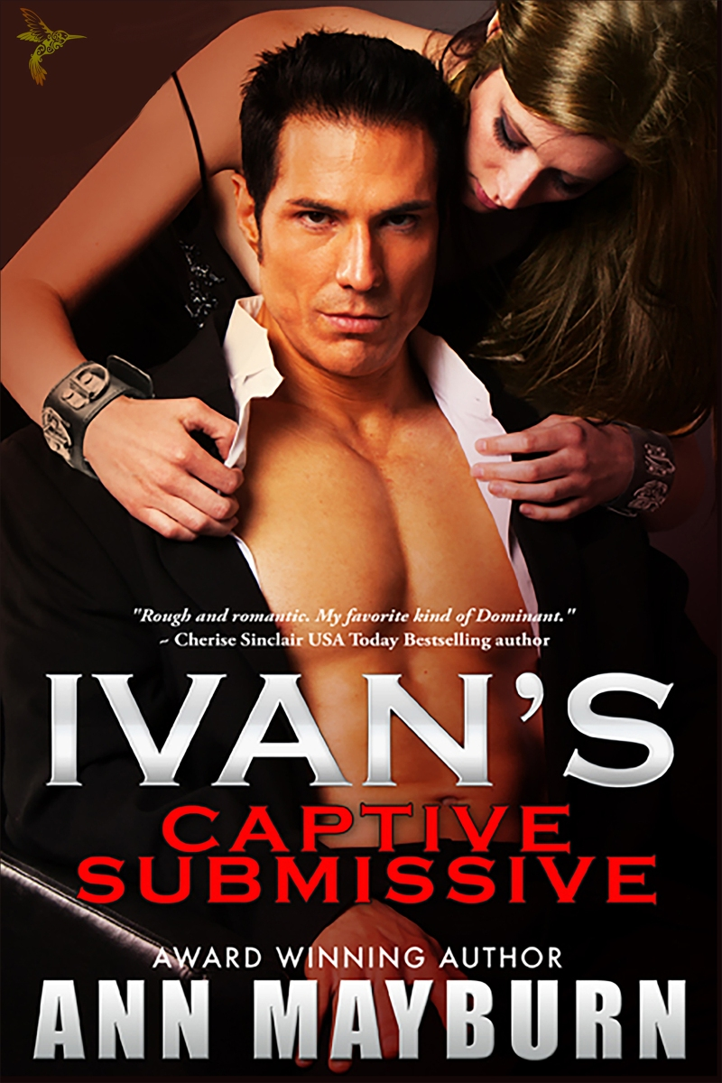 #FreebieFriday Ivan's Captive Submissive  @AnnMayburn #BDSM #erotica #free