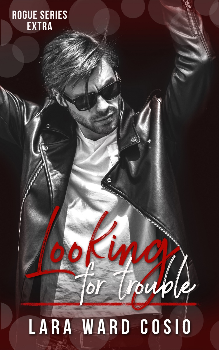 All he needs to do is stop Looking For Trouble. Lara Ward Cosio @laracosio #Romance
