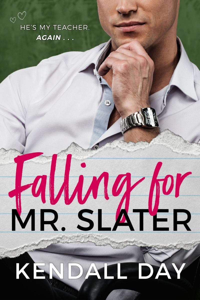 He was the worst teacher I ever had. #FallingForMrSlater by #KendallDay is now LIVE