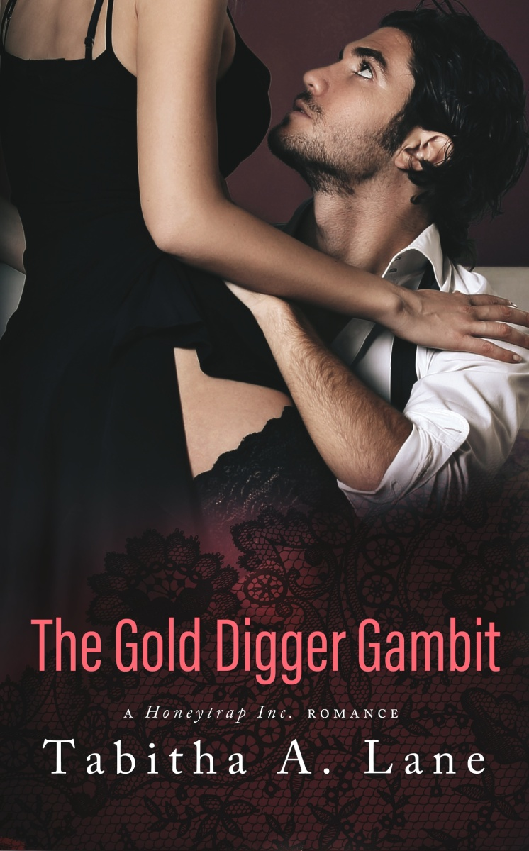 Love, lust, and money. The Gold Digger Gambit @tabithawriter #Romance @bemybboyfriend