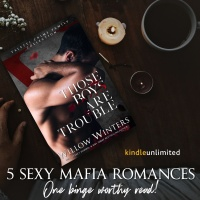 Binge read alert | THOSE BOYS ARE TROUBLE @willowwintersbb #mafiaromance