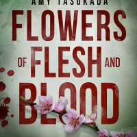 Flowers of Flesh and Blood by Amy Tasukada #Crime #Thriller @amytasukada